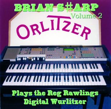 Brian Sharp - Plays The Reg Rawlings Digital Wurlitzer Vol.2