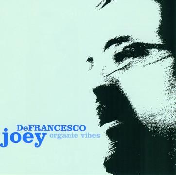 Joey DeFrancesco - Organic Vibes
