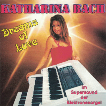 Katharina Bach - Dreams of Love