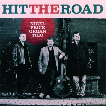 Pete Whittaker - Hit The Road (Nigel Price Organ Trio)