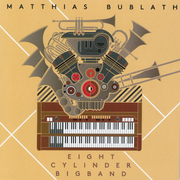 Mathias Bublath - Eight Cylinder Bigband