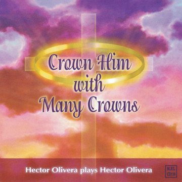 Hector Olivera - Crown Him With Many Crowns