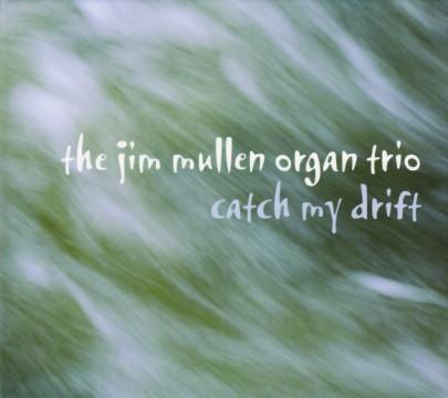 Mike Gorman - Catch My Drift (Jim Mullen Organ Trio)