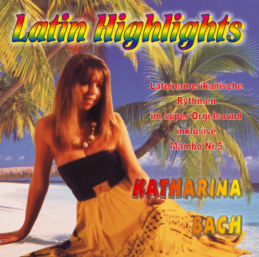 Katharina Bach - Latin Highlights