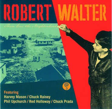 Robert Walter - There Goes The Neighborhood