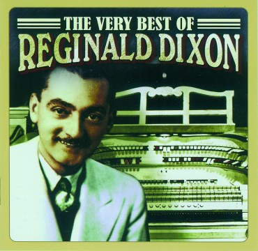 Reginald Dixon - The Very Best Of