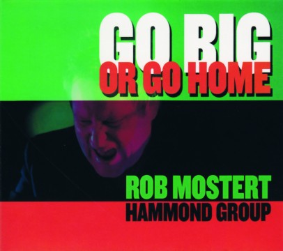 Rob Mostert - Go Big Or Go Home