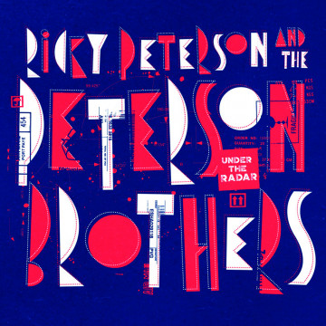 Ricky Peterson & the Peterson Brothers - Under The Radar