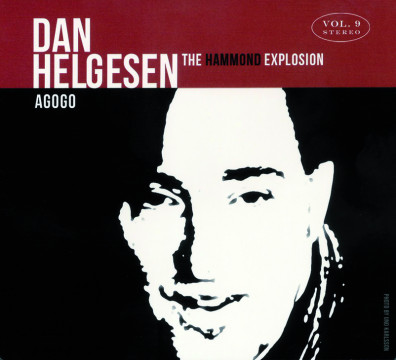 Helgesen Dan - The Hammond Explosion Vol. 9