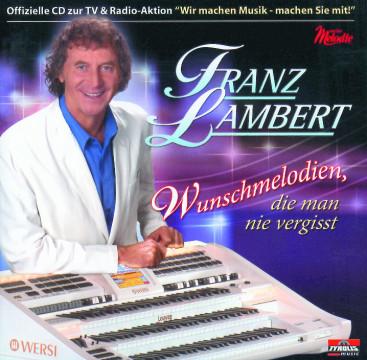 Franz Lambert - Wunschmelodien, die man nie vergisst