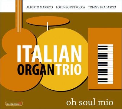 Marsico Alberto - Oh Soul Mio (Italian Organ Trio)