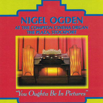 Nigel Ogden - You Oughta Be In Pictures