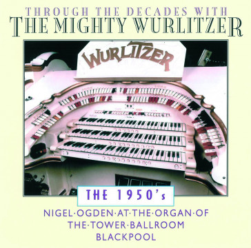 Nigel Ogden - The Mighty Wurlitzer - 1950's
