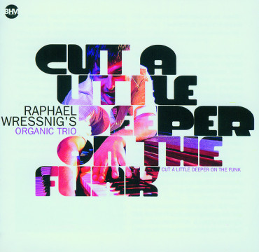 Raphael Wressnig - Cut A Little Deeper On The Funk