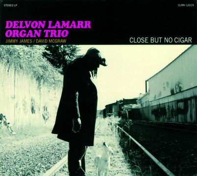 Delvon Lamaar Organ Trio - Close But No Cigar